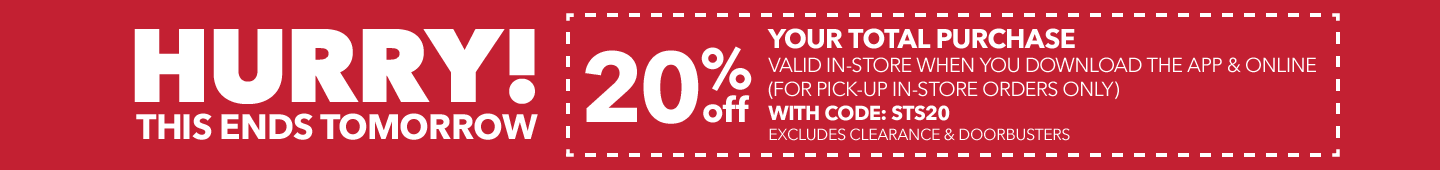 HURRY This Ends Tomorrow! 20% off Your total purchase valid in-store when you download the app & online (for pick-up in-store orders only) with code: 20SALE