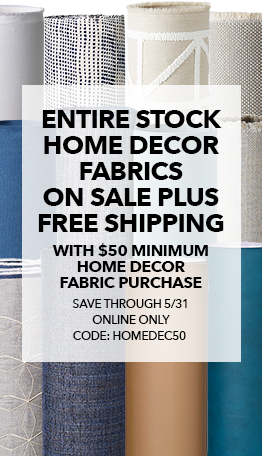 Free Shipping On Your Entire Order With A 50 Minimum Purchase Of Home Decor Fabrics