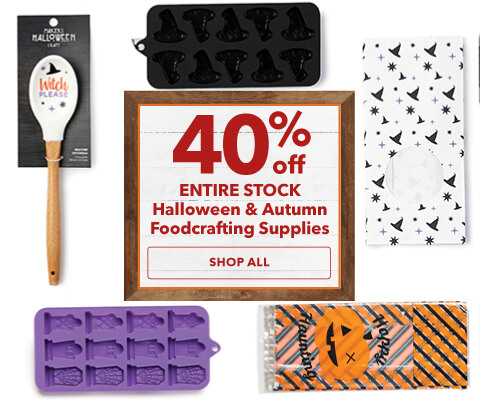 40% off Entire Stock Halloween and Autumn Foodcrafting Supplies. Shop Now.