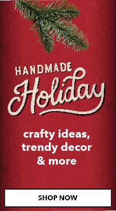 Handmade Holiday. Shop Now.