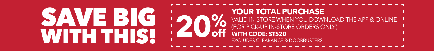 Save Big With This! 20% off Your total purchase valid in-store when you download the app & online (for pick-up in-store orders only) with code: STS20