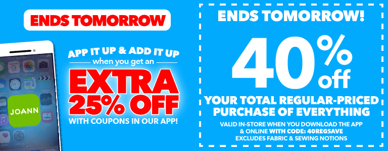 ENDS TOMORROW! App it up & Add it up when you get an EXTRA 25% OFF with coupons in our app!
