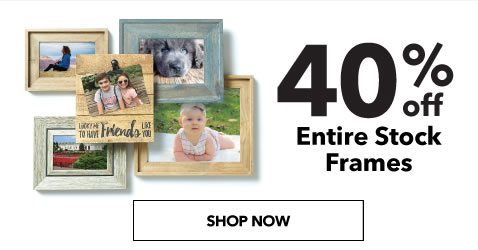 40% off Entire Stock Frames. Shop Now.