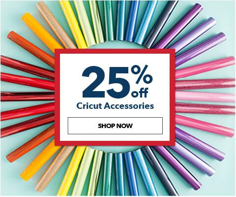 25% off Cricut Accessories. Shop Now.