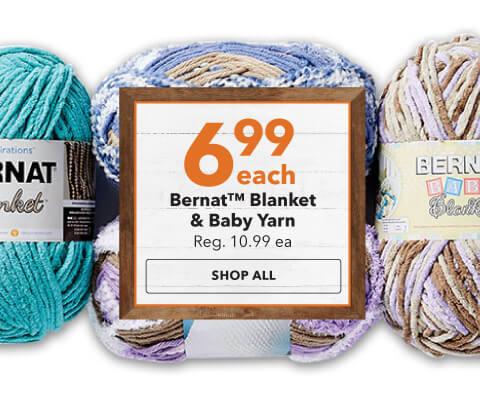 6.99 each Bernat Blanket and Baby Yarn. Shop Now.