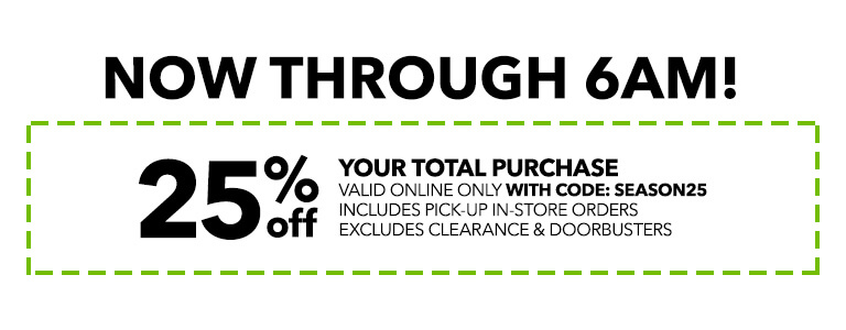 Now through 6pm! 25% off your total purchase valid online only, includes pick-up in-store orders, with code: SEASON25