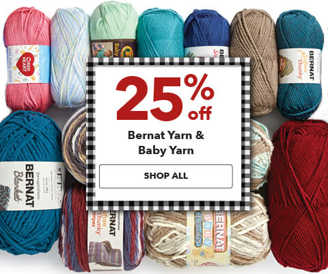 25% off Bernat Yarn and Baby Yarn. Shop Now.