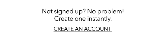 Not signed up? No problem!