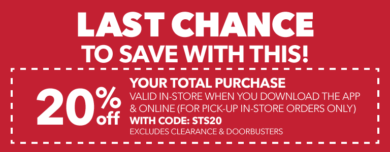 Last Chance To Save With This! 20% off Your total purchase valid in-store when you download the app & online (for pick-up in-store orders only) with code: 20SALE