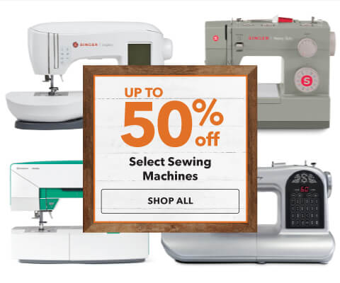 Up to 55% off Select Sewing Machines.  Shop Now.