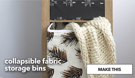 How to make collapsible fabric storage bins. Make This.