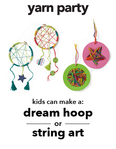 Yarn Party. Kids can make a dream hoop or string art.