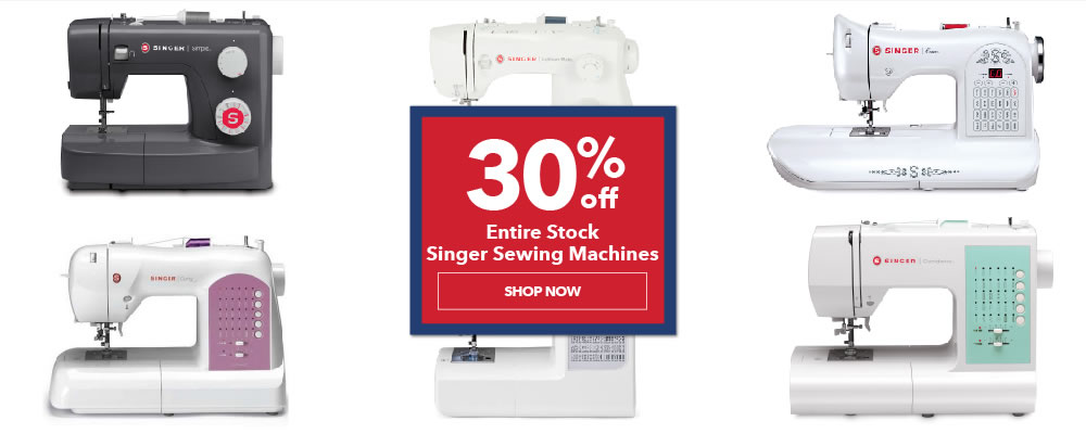 30% off Entire Stock Singer Sewing Machines. Shop Now.