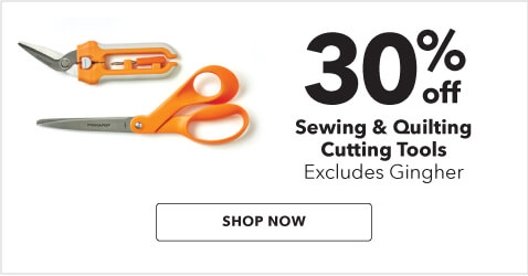 30% off Sewing and Quilting Cutting Tools.  Shop Now.