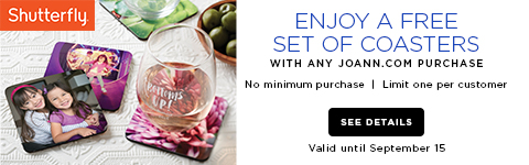 Enjoy a free set of coasters with any joann.com purchase. See details