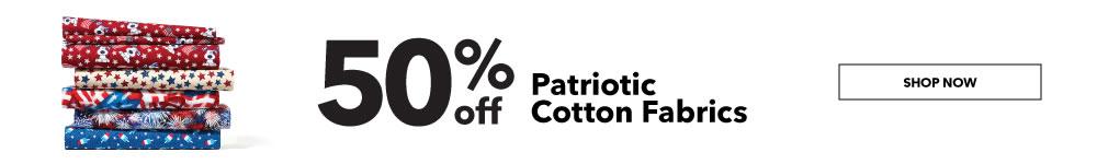 50% off Patriotic Cotton Fabrics. Shop Now.