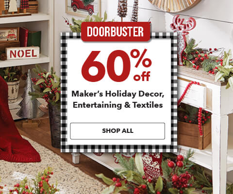 60% Makers Holiday Decor, Entertaining and Textiles. Shop Now.