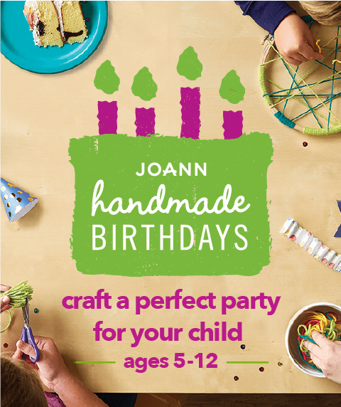 JOANN Handmade Birthdays Craft A Perfect Party For Your Child Ages 5 To 12