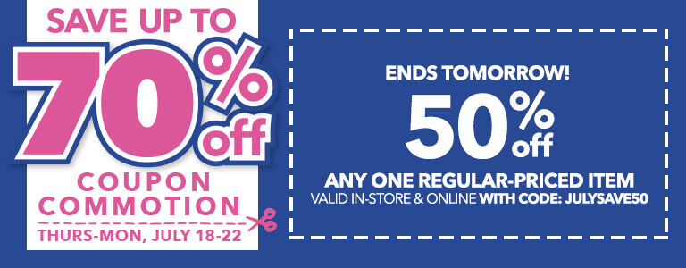 Coupon Commotion! ENDS TOMORROW! 50% off any one regular-priced item When You Download The App & Online With Code: JULYSAVE50