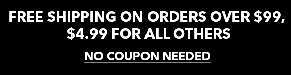 Free shipping on orders over $99,or $4.99 for all other orders. no coupon code needed