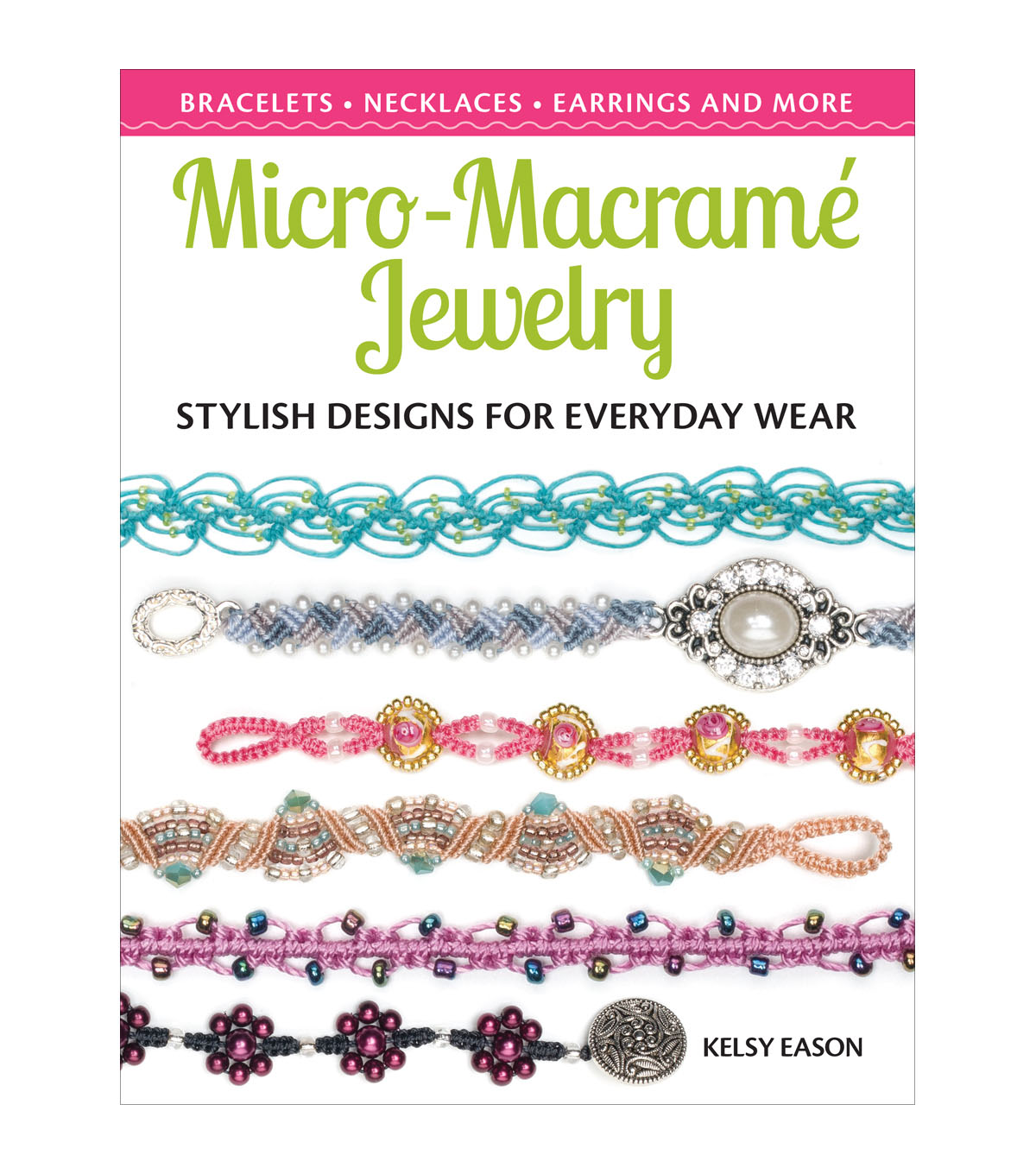 Micro Macrame Jewelry Book-Stylish Designs for Everyday Wear