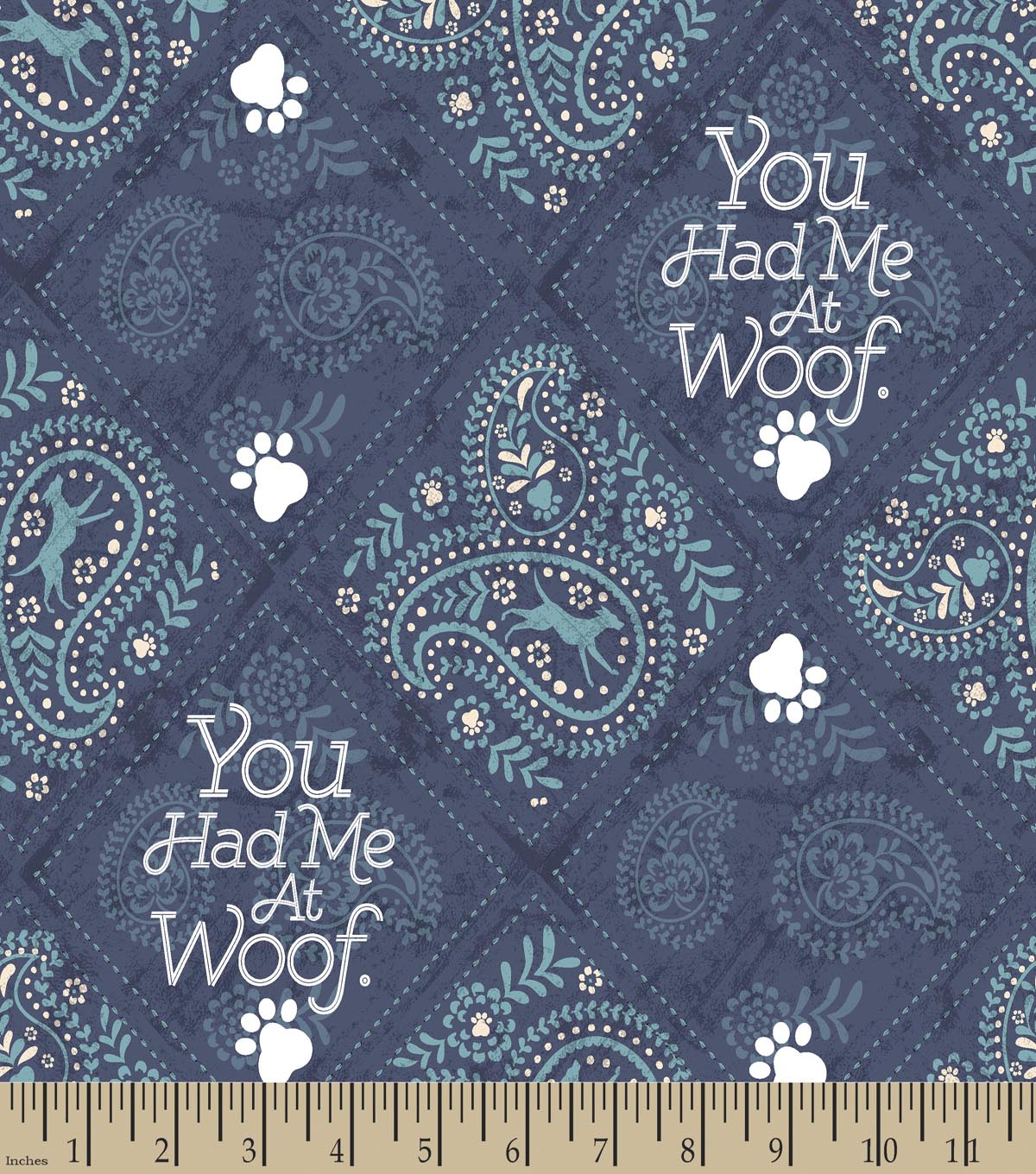 You Had Me At Woof Print Fabric