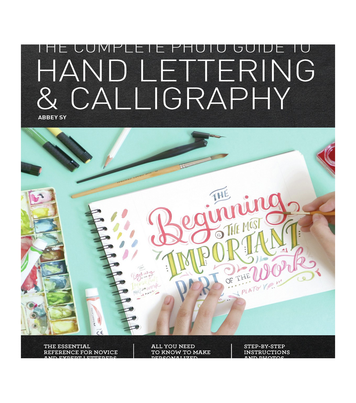 The Complete Photo Guide to Hand Lettering & Calligraphy Book