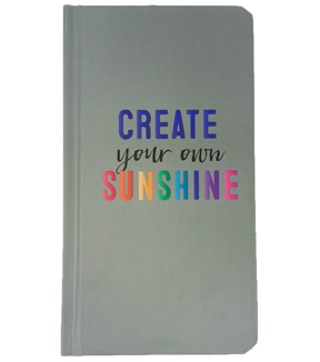Park Lane 4\u0027\u0027x7.5\u0027\u0027 Journal-Create Your Sunshine on Gray
