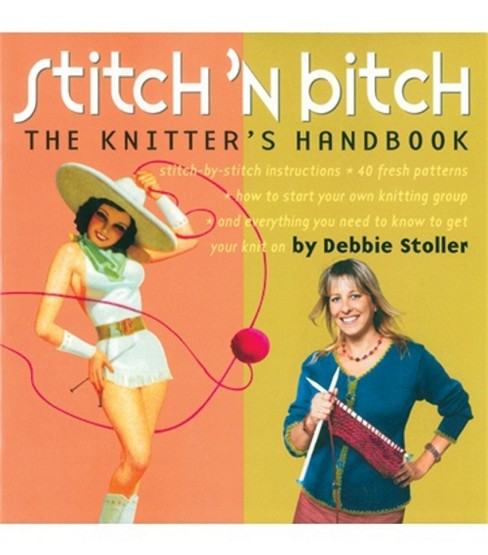 Stitch \u0027n Bitch The Knitters Handbook