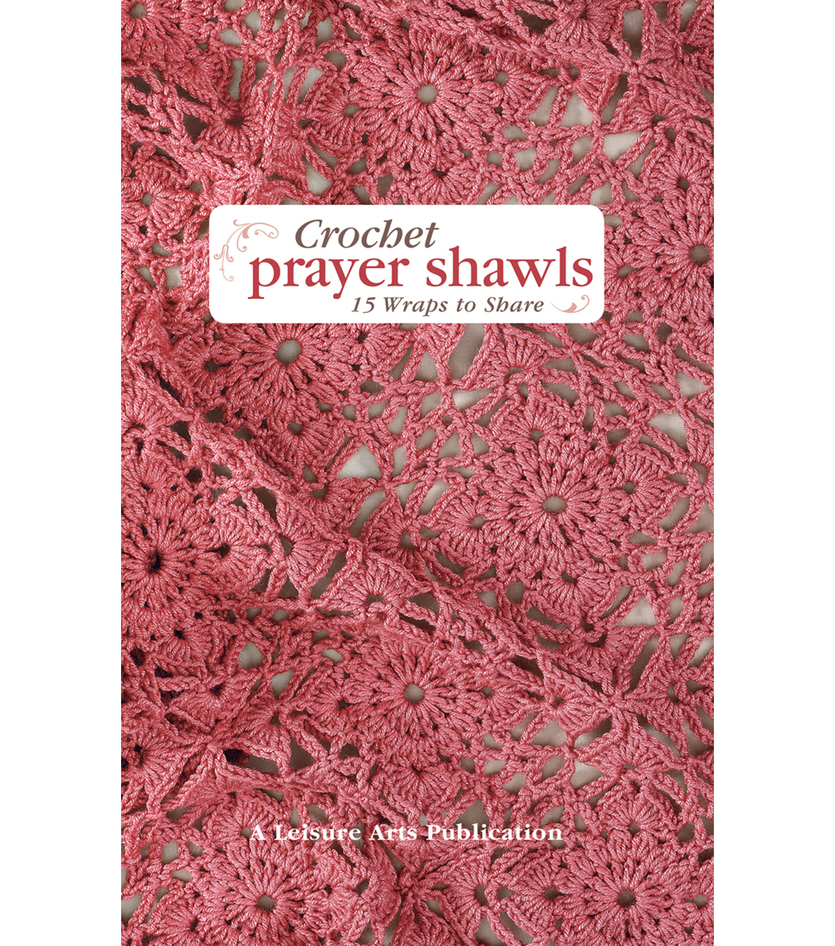 Leisure Arts-Crocheted Prayer Shawls