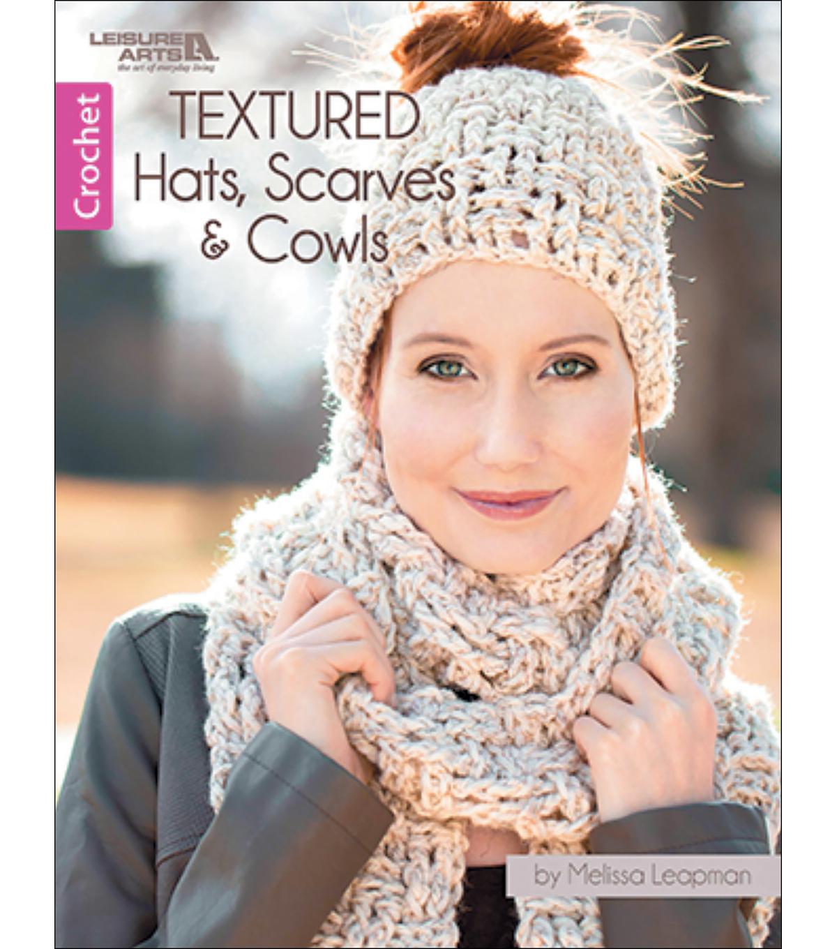 Textured Hats Scarves & Cowls Crochet Book