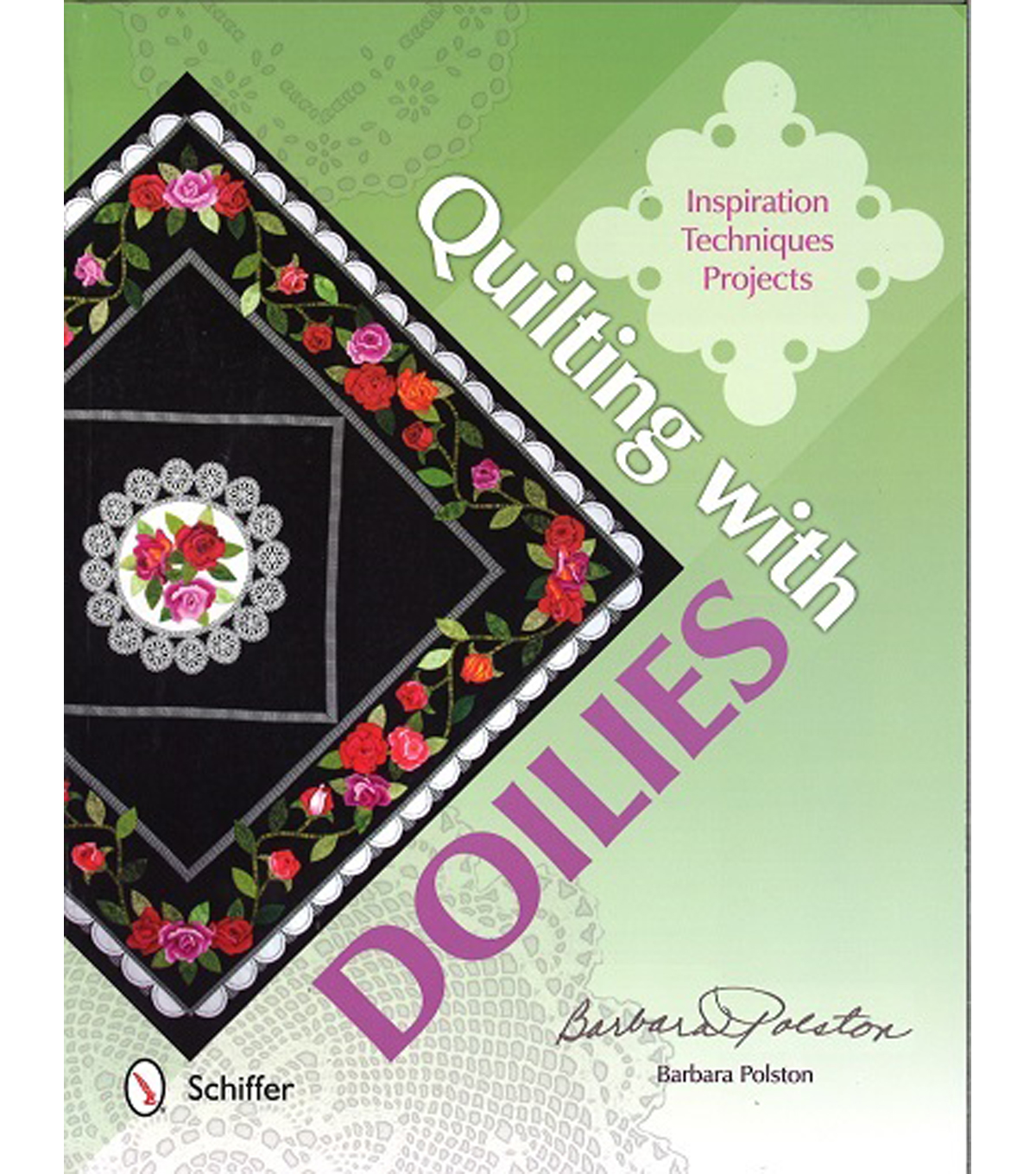 Quilting with Doilies Book: Inspiration, Techniques & Projects