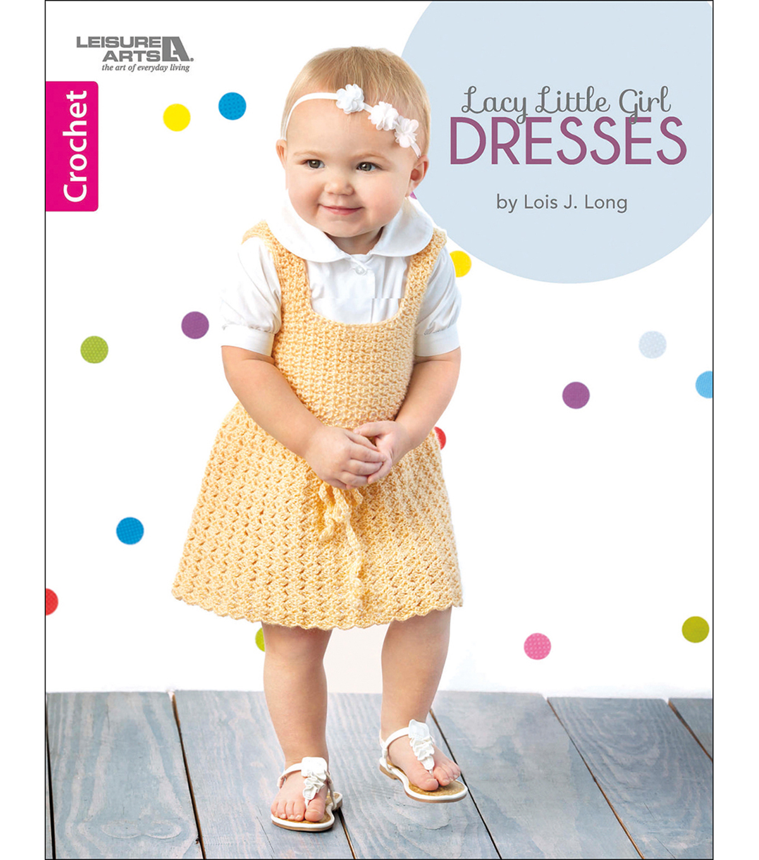 Lacy Little Girl Dresses Crochet Book | JOANN