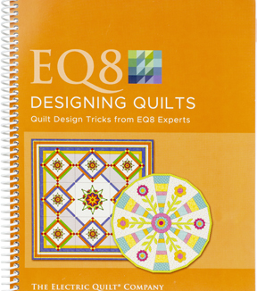 EQ8 Designing Quilts Softcover Book-Spiral Bound, Full Color
