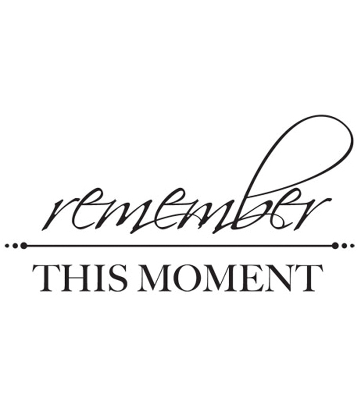 3\u0022X5\u0022-Remember This Moment Words