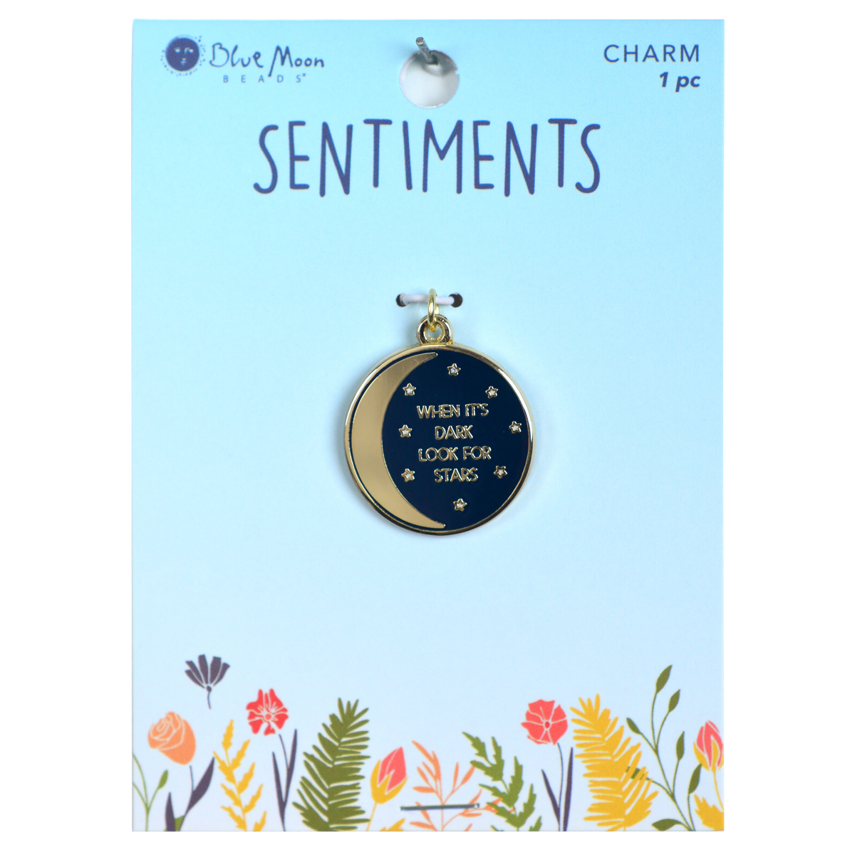 Blue Moon Beads Sentiments Pendant-When Its Dark