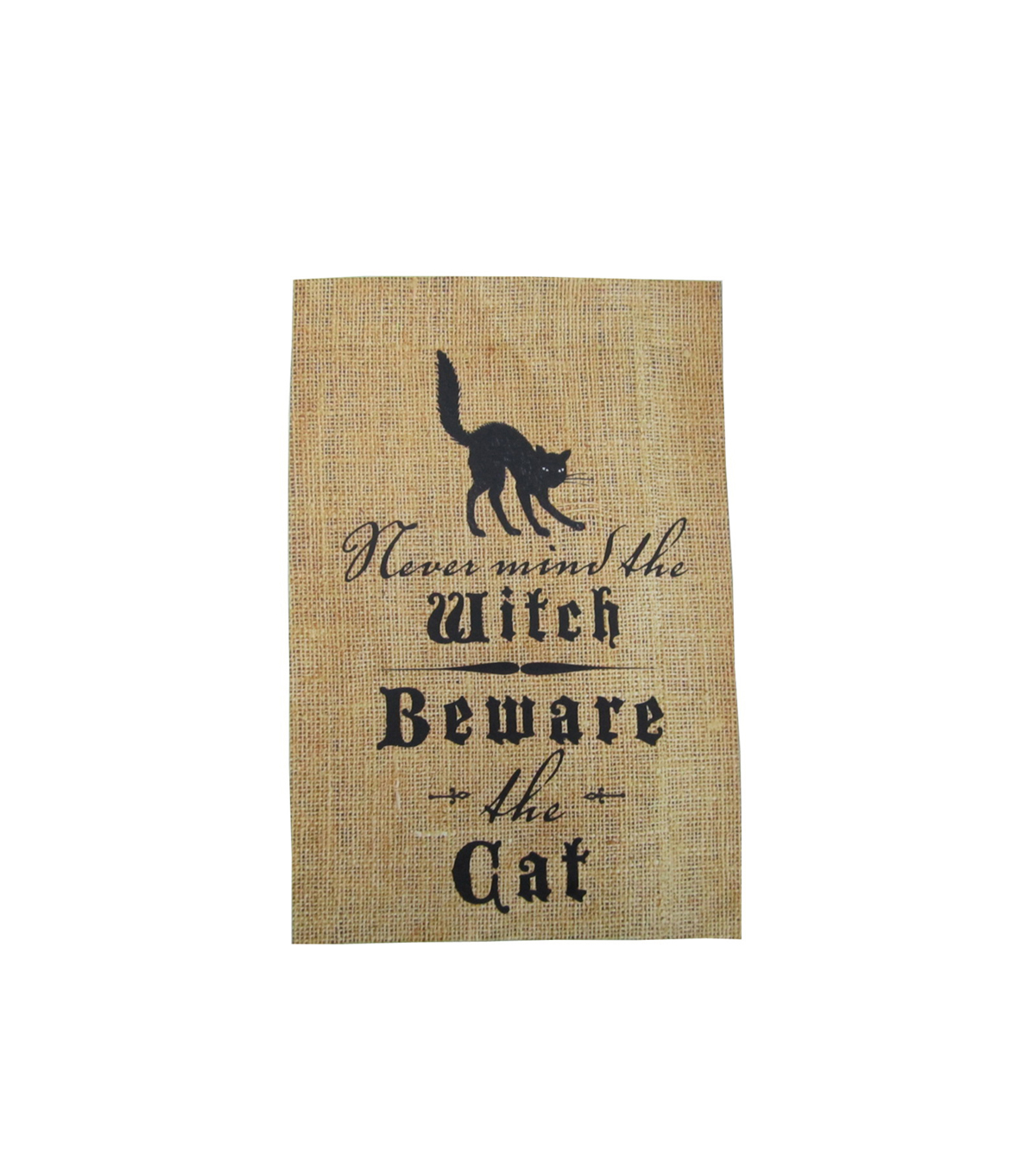 Maker\u0027s Halloween Burlap Flag-Never Mind the Witch Beware the Cat