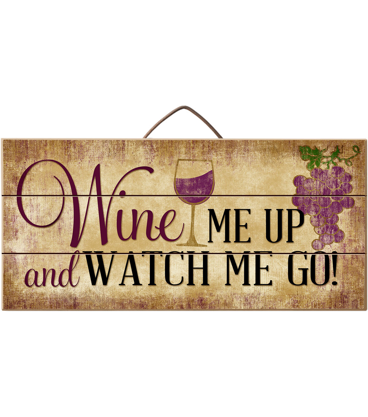 Highland Woodcrafters Wood Slatted Sign-Wine Me Up & Watch Me Go
