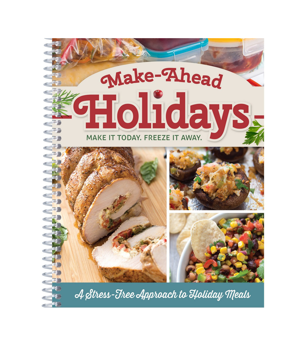 Make-Ahead Holidays Cookbook-Make It Today, Freeze It Away
