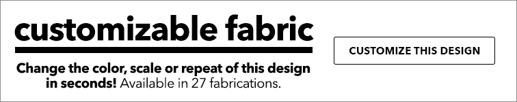 Customizable Fabric. Change the color, scale or repeat of this design in seconds! Available in 27 fabrications. Customize This Design.